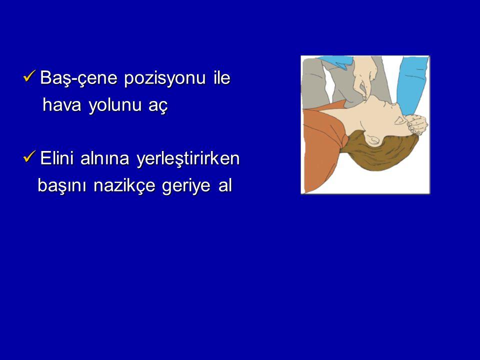 Göğüs kafesinin iniş-kalkışına bak Ekpirasyonda havanın çıkışını dinle Hava akımını yanağında hisset Solunumu değerlendir; Değerlendirme süresi 10 sn'yi geçmemelidir.