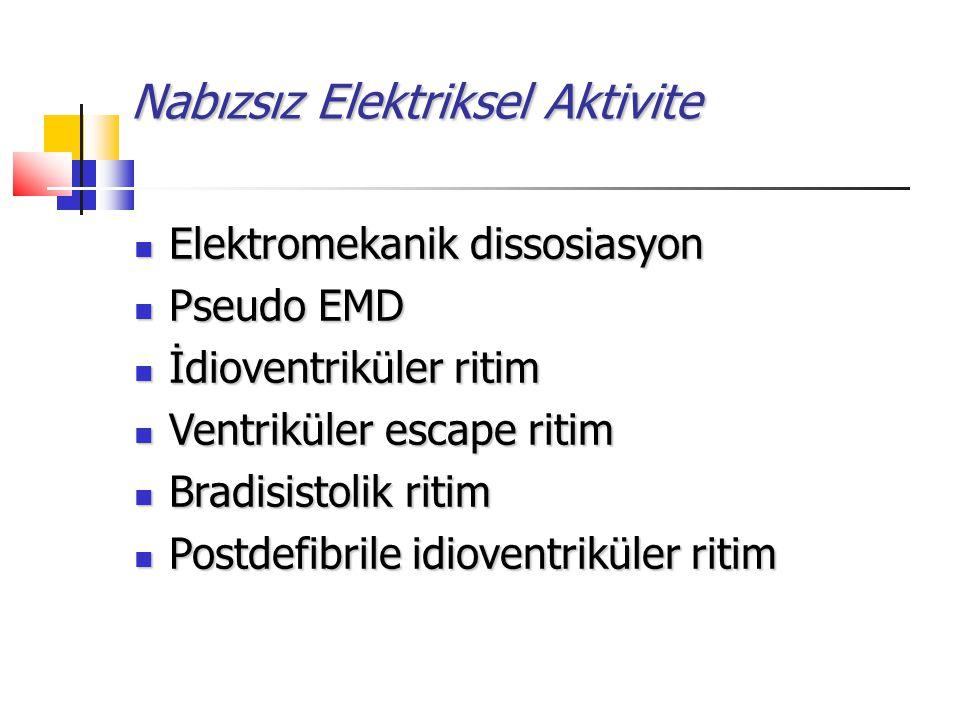 Nabızsız Elektriksel Aktivite Elektromekanik dissosiasyon Elektromekanik dissosiasyon Pseudo EMD Pseudo EMD İdioventriküler ritim İdioventriküler riti