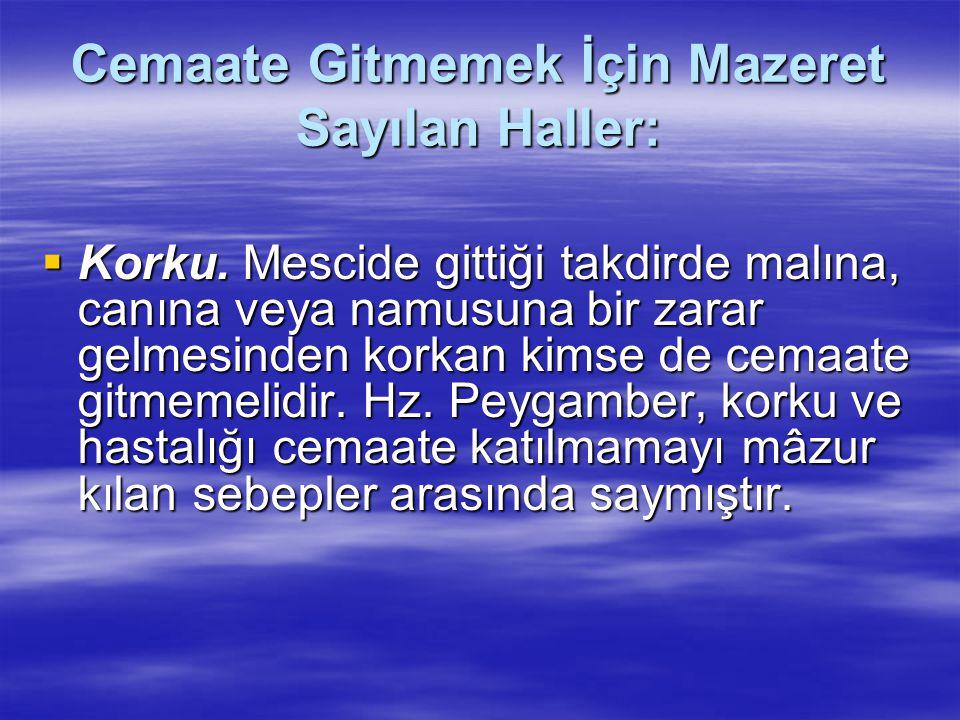 Cemaate Gitmemek İçin Mazeret Sayılan Haller: Hz. Peygamber Efendimiz(sav) bir hadislerinde şöyle buyurmaktadır.