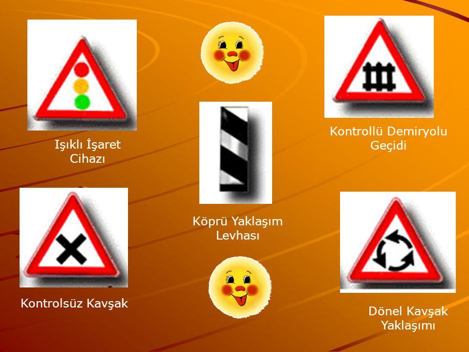 Işıklı İşaret Cihazı Kontrollü Demiryolu Geçidi Kontrolsüz Kavşak Köprü Yaklaşım Levhası Dönel Kavşak Yaklaşımı