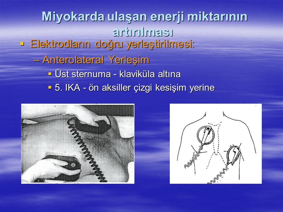 Miyokarda ulaşan enerji miktarının artırılması Miyokarda ulaşan enerji miktarının artırılması  Elektrodların doğru yerleştirilmesi: –Anterolateral Ye