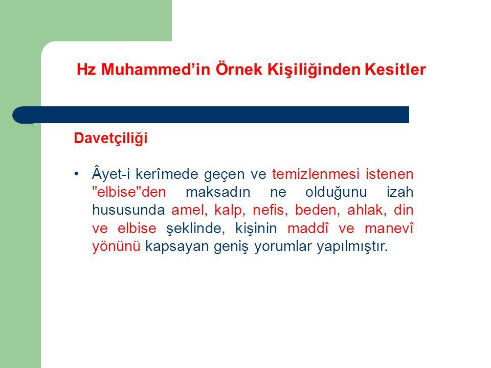 Hz Muhammed'in Örnek Kişiliğinden Kesitler Davetçiliği Âyet-i kerîmede geçen ve temizlenmesi istenen