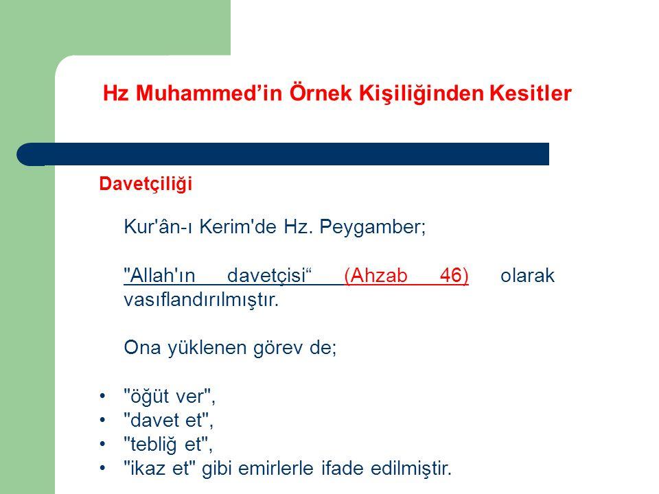 Hz Muhammed'in Örnek Kişiliğinden Kesitler Davetçiliği uyaran (nezîr), uyarıcı (münzir), ve müjdeci (mübeşşir, beşîr) olarak nitelendirilmiştir.