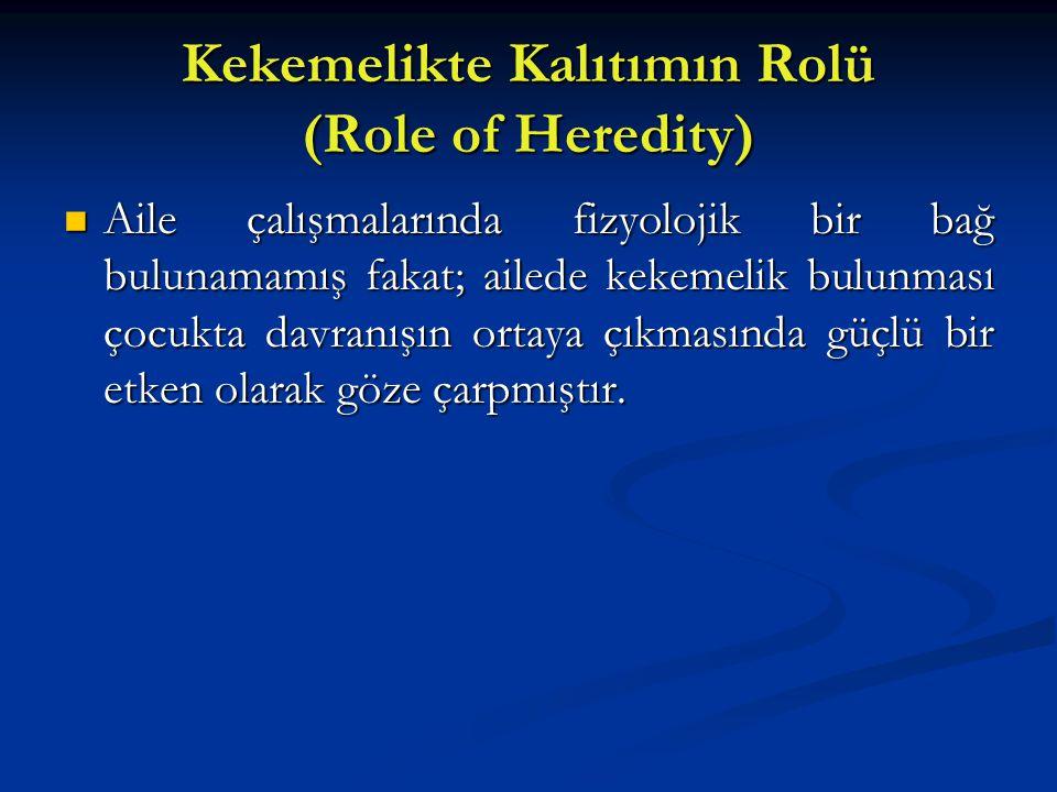 Kekemelikte Kalıtımın Rolü (Role of Heredity) Aile çalışmalarında fizyolojik bir bağ bulunamamış fakat; ailede kekemelik bulunması çocukta davranışın