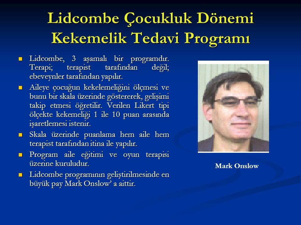 Lidcombe Çocukluk Dönemi Kekemelik Tedavi Programı Lidcombe, 3 aşamalı bir programdır. Terapi; terapist tarafından değil; ebeveynler tarafından yapılı