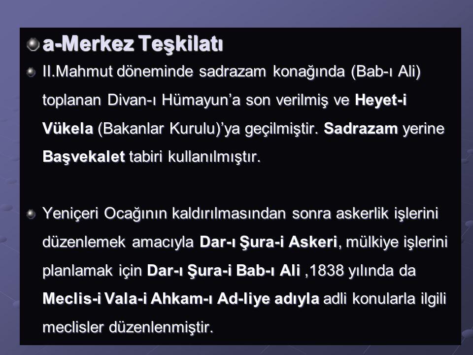 2-XIX.Yüzyıldaki Değişmeler 1774'ten sonra girilen süreçte, Osmanlı Devleti, klasik kurumlarının fonksiyonlarındaki değişmenin yarattığı sıkıntıları,