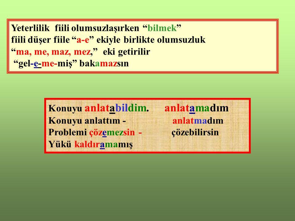 BİLEŞİK YAPILI FİİLLER 1)Kurallı bileşik fiiller A)YETERLİK (E-BİLMEK) Konuyu anlatabilirim.