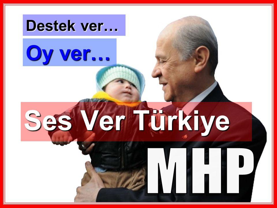 Ses Ver Türkiye Destek ver… Oy ver…