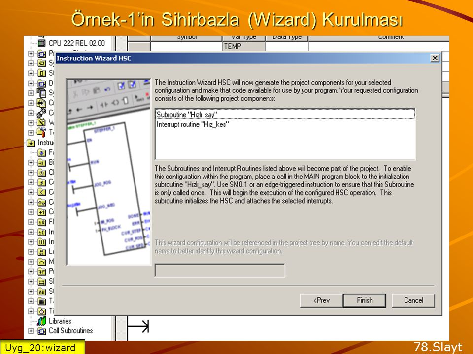 Örnek-1'in Sihirbazla (Wizard) Kurulması 77.Slayt Uyg_20:wizard