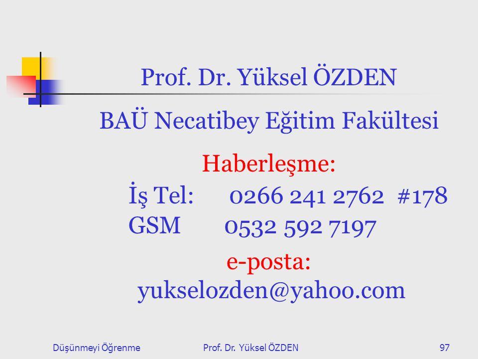 Düşünmeyi ÖğrenmeProf.Dr. Yüksel ÖZDEN97 Prof. Dr.