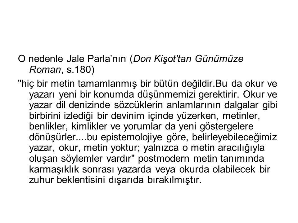 O nedenle Jale Parla'nın (Don Kişot'tan Günümüze Roman, s.180)