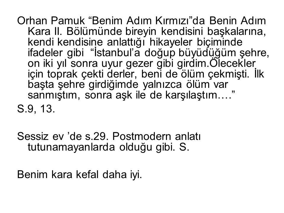 """Orhan Pamuk """"Benim Adım Kırmızı""""da Benin Adım Kara II. Bölümünde bireyin kendisini başkalarına, kendi kendisine anlattığı hikayeler biçiminde ifadeler"""