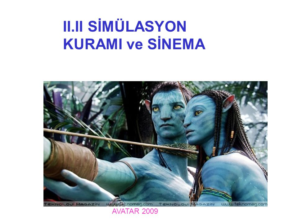 AVATAR 2009 II.II SİMÜLASYON KURAMI ve SİNEMA