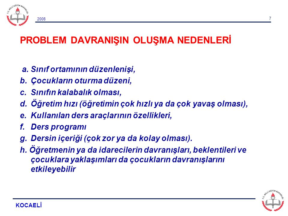 2008 KOCAELİ 38 3.PROBLEM DAVRANIŞLARIN KONTROL EDİLMESİ 2.