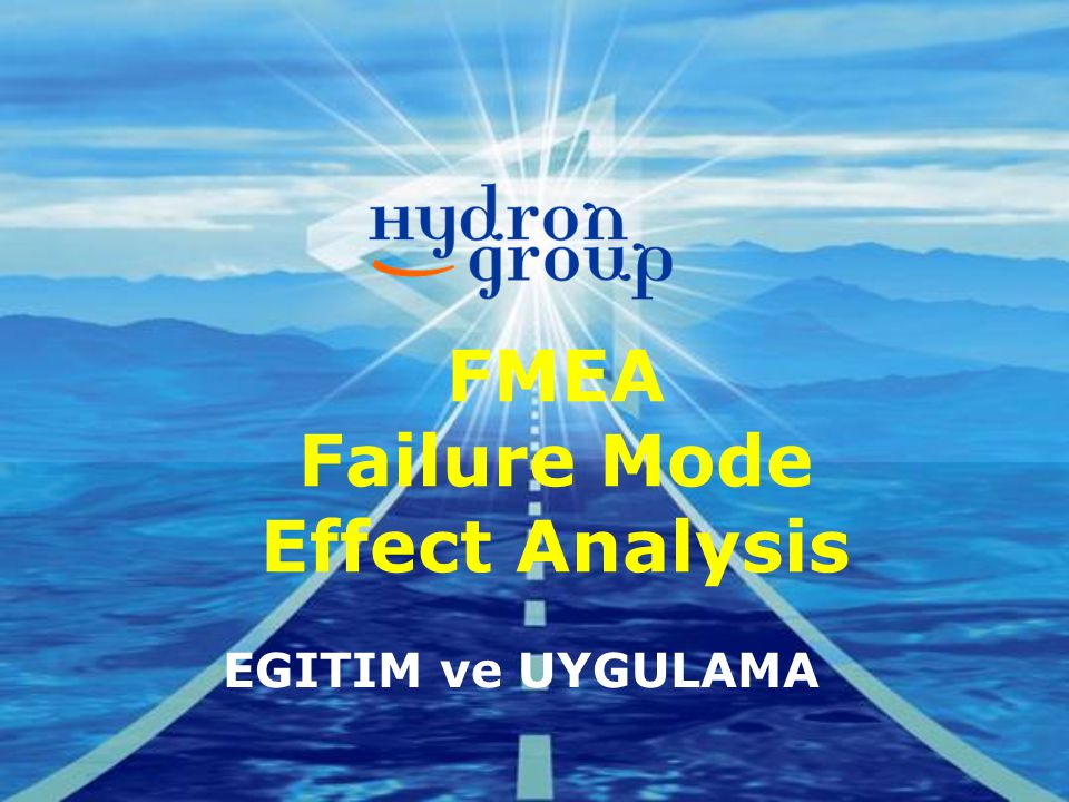 FMEA Failure Mode Effect Analysis EGITIM ve UYGULAMA