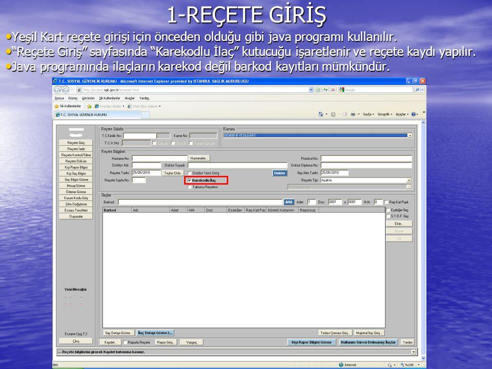 1-REÇETE GİRİŞ Karekodlu kaydı yapılan bir reçetenin ekran görüntüsü