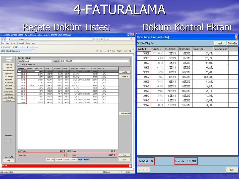 4-FATURALAMA Reçete Döküm Listesi Döküm Kontrol Ekranı Reçete Döküm Listesi Döküm Kontrol Ekranı