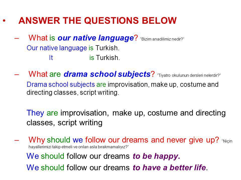 TRANSLATE into ENGLISH İngilizce'ye çeviriniz Asla pes etme. Never give up.