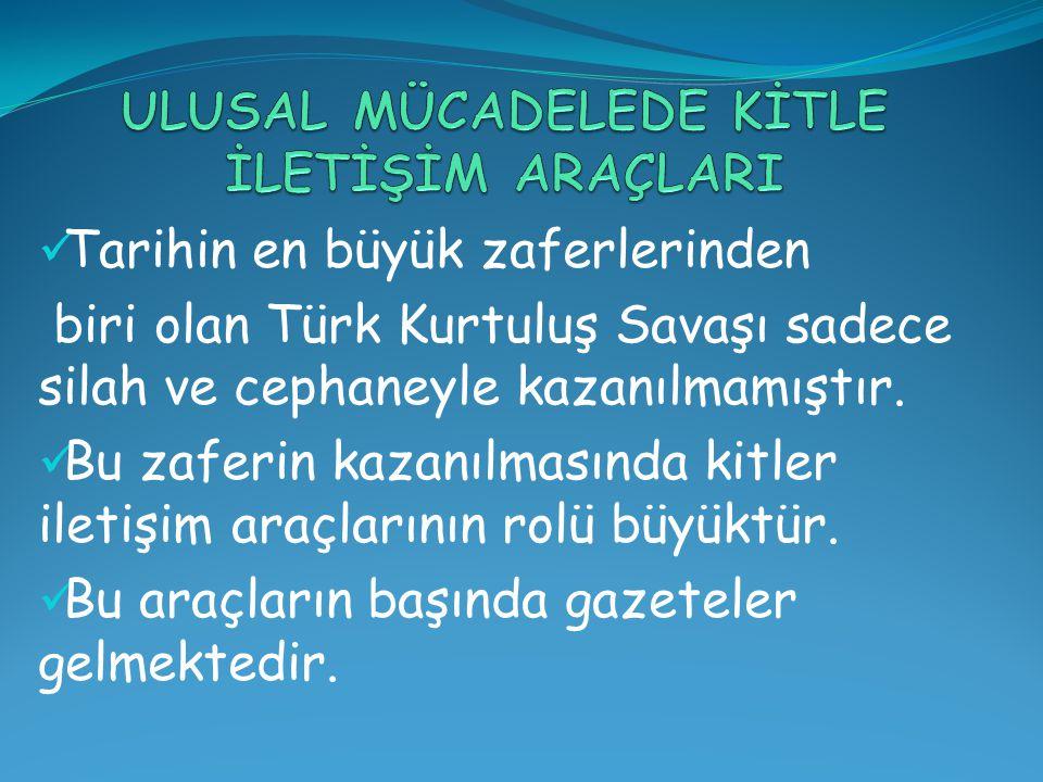 Atatürk, zaferin milletle beraber gerçekleşeceğine inanıyordu.