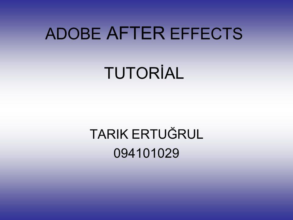 ADOBE AFTER EFFECTS TUTORİAL TARIK ERTUĞRUL 094101029
