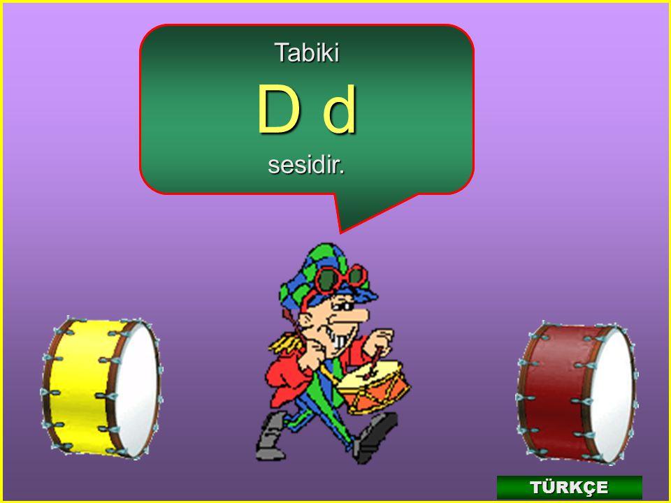 4 Şarkıda dum dum diye ses çıkaran aletin adı nedir? Davul nasıl ses çıkarıyormuş? dum dum dum TÜRKÇE
