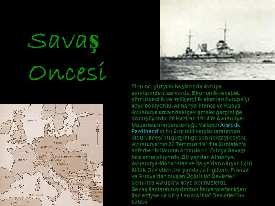 Sava ş Oncesi Yirminci yüzyılın başlarında Avrupa sınırlarından taşıyordu.