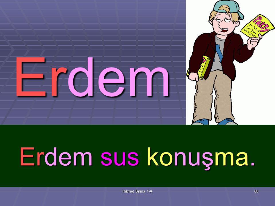 Hikmet Sırma 1-A67 Adnan