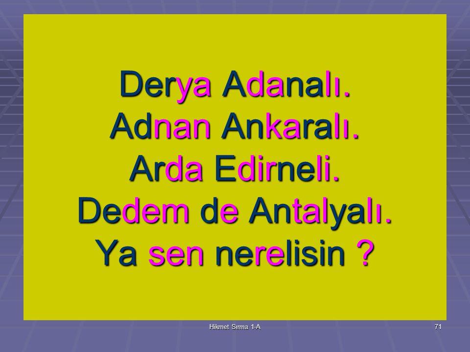 Hikmet Sırma 1-A70 Adana Edirne Antalya Ankara