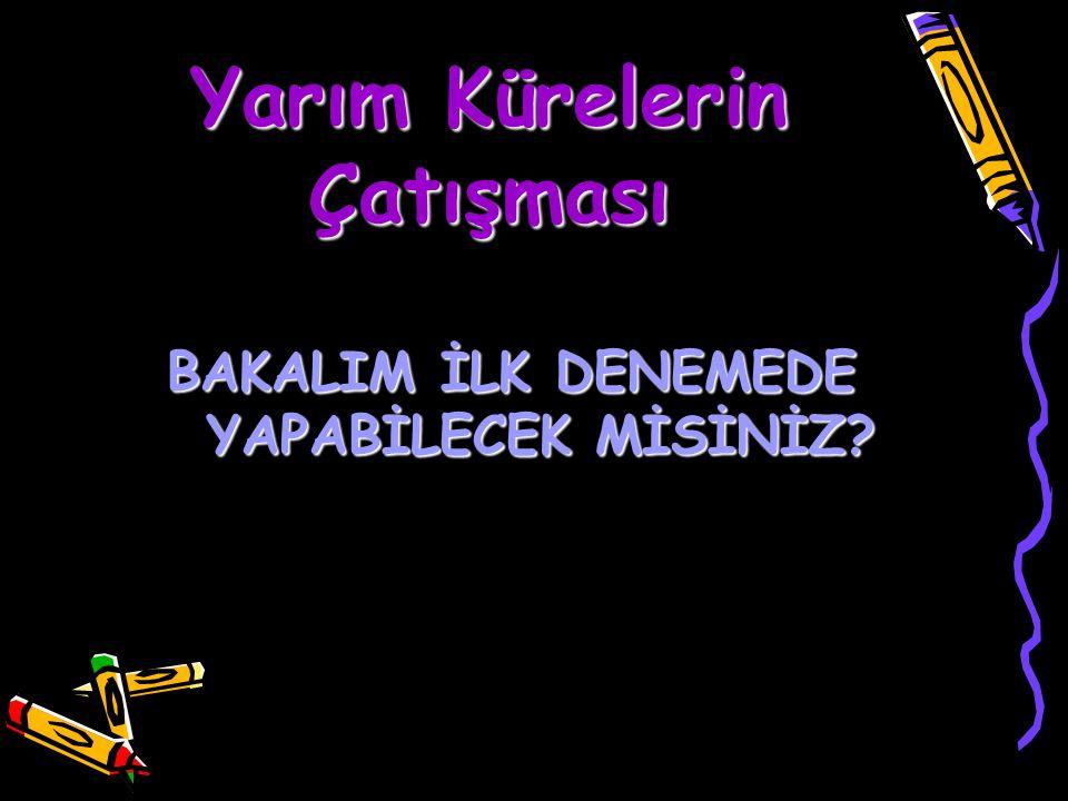 Yarım Kürelerin Çatışması BAKALIM İLK DENEMEDE YAPABİLECEK MİSİNİZ? www.egitimcininadresi.com