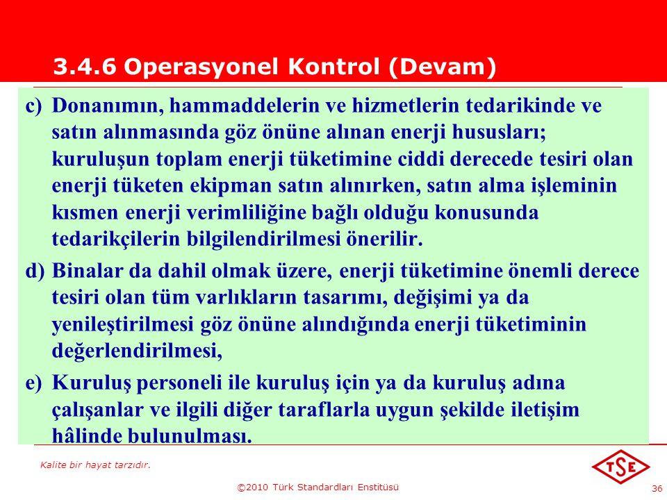Kalite bir hayat tarzıdır. ©2010 Türk Standardları Enstitüsü 36 3.4.6 Operasyonel Kontrol (Devam) c) Donanımın, hammaddelerin ve hizmetlerin tedarikin