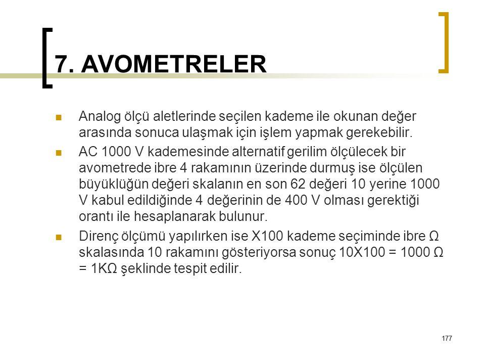177 7. AVOMETRELER Analog ölçü aletlerinde seçilen kademe ile okunan değer arasında sonuca ulaşmak için işlem yapmak gerekebilir. AC 1000 V kademesind