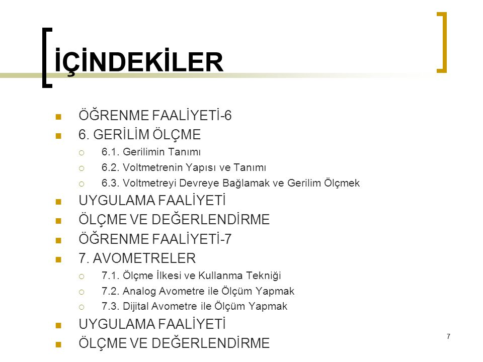 118 4.KAPASİTE ÖLÇME 4.1.
