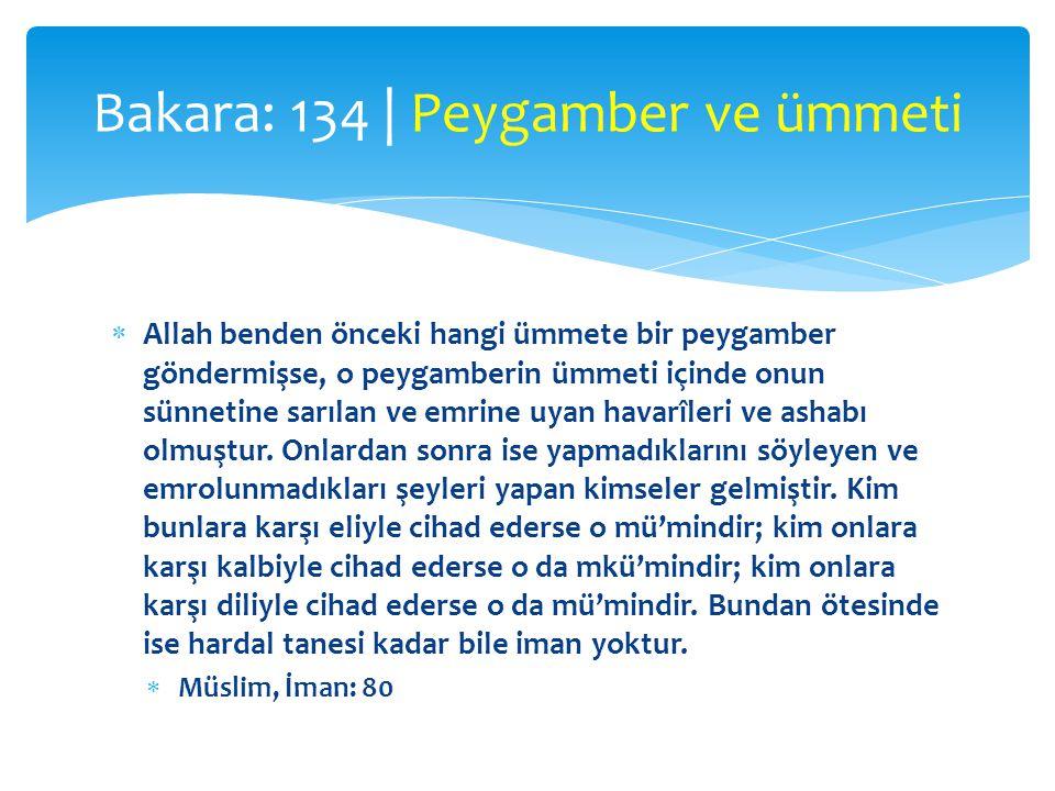  Allah benden önceki hangi ümmete bir peygamber göndermişse, o peygamberin ümmeti içinde onun sünnetine sarılan ve emrine uyan havarîleri ve ashabı olmuştur.