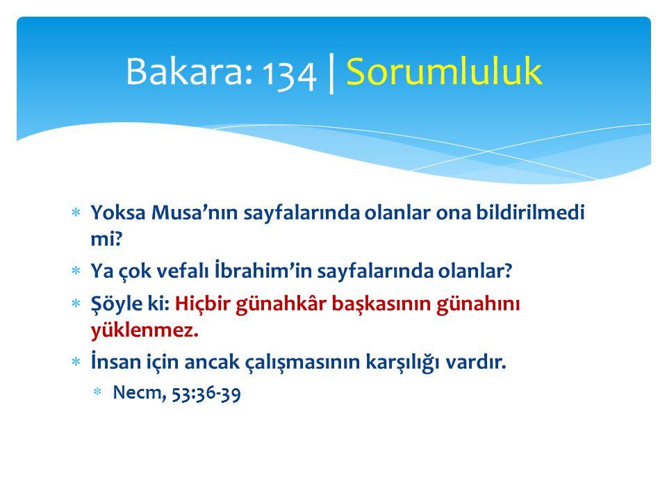  Yoksa Musa'nın sayfalarında olanlar ona bildirilmedi mi?  Ya çok vefalı İbrahim'in sayfalarında olanlar?  Şöyle ki: Hiçbir günahkâr başkasının gün