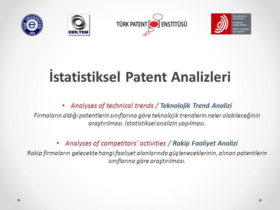 İstatistiksel Patent Analizleri Analyses of technical trends / Teknolojik Trend Analizi Firmaların aldığı patentlerin sınıflarına göre teknolojik tren