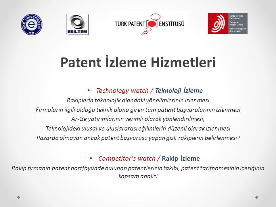 Patent İzleme Hizmetleri Technology watch / Teknoloji İzleme Rakiplerin teknolojik alandaki yönelimlerinin izlenmesi Firmaların ilgili olduğu teknik a
