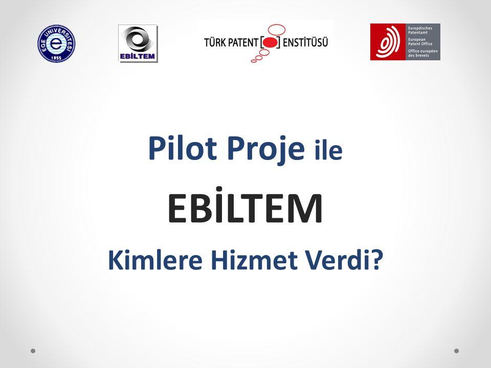 Pilot Proje ile EBİLTEM Kimlere Hizmet Verdi?