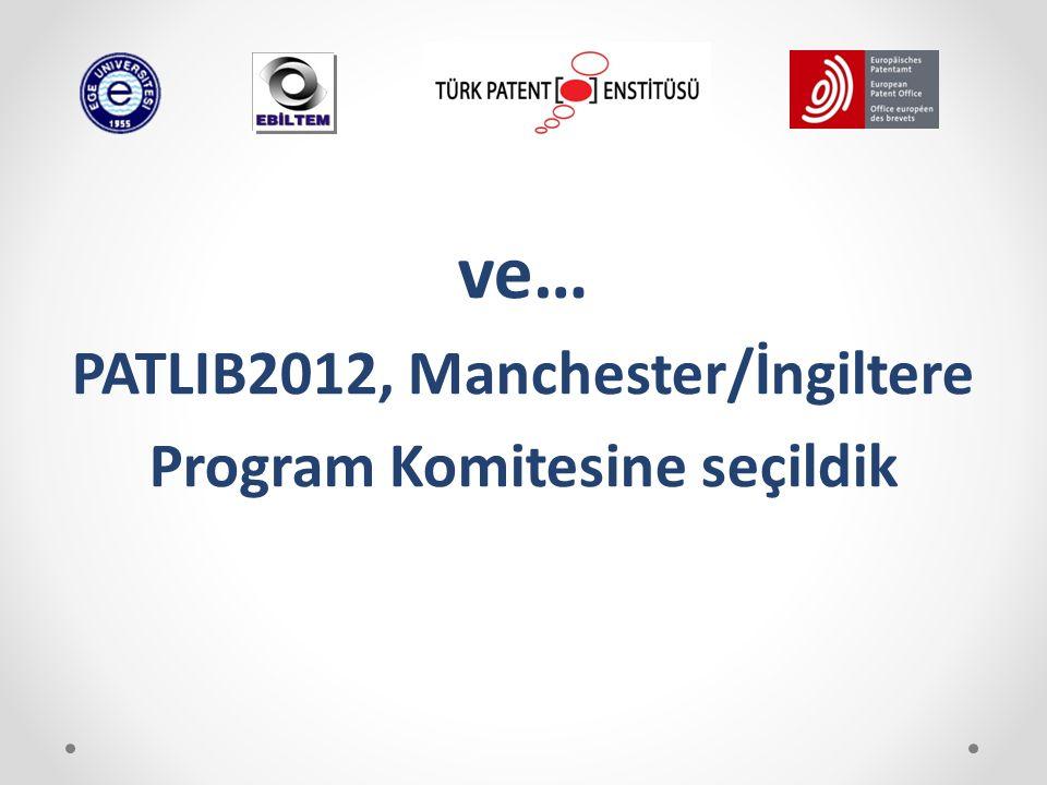 ve… PATLIB2012, Manchester/İngiltere Program Komitesine seçildik