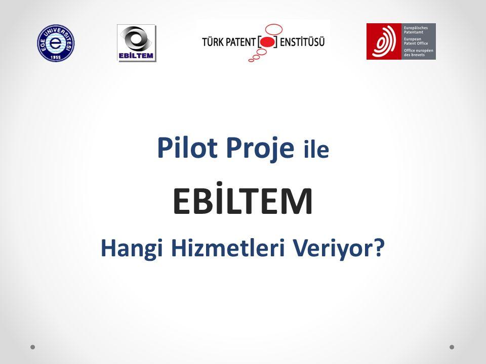 Pilot Proje ile EBİLTEM Hangi Hizmetleri Veriyor?
