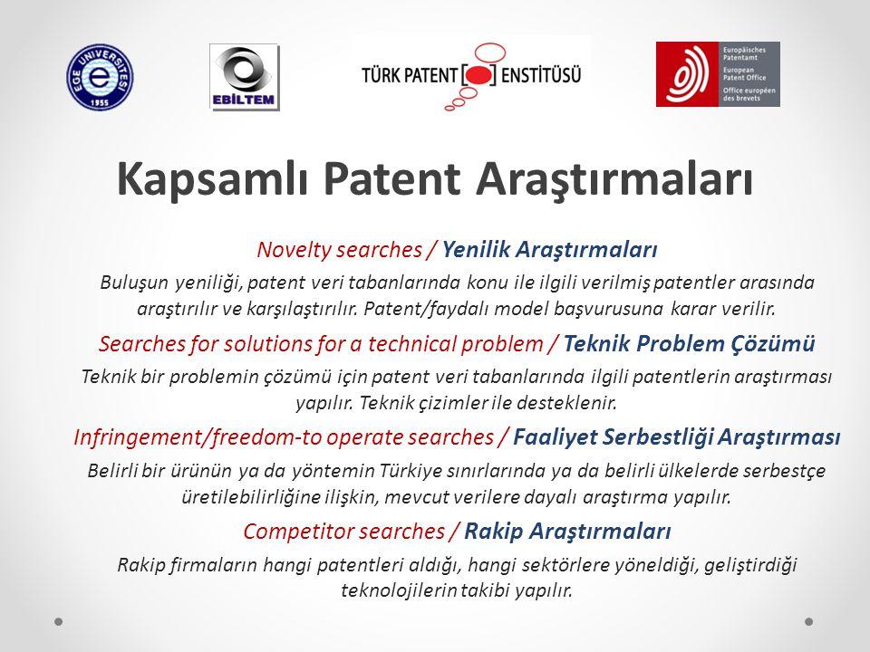Kapsamlı Patent Araştırmaları Novelty searches / Yenilik Araştırmaları Buluşun yeniliği, patent veri tabanlarında konu ile ilgili verilmiş patentler a