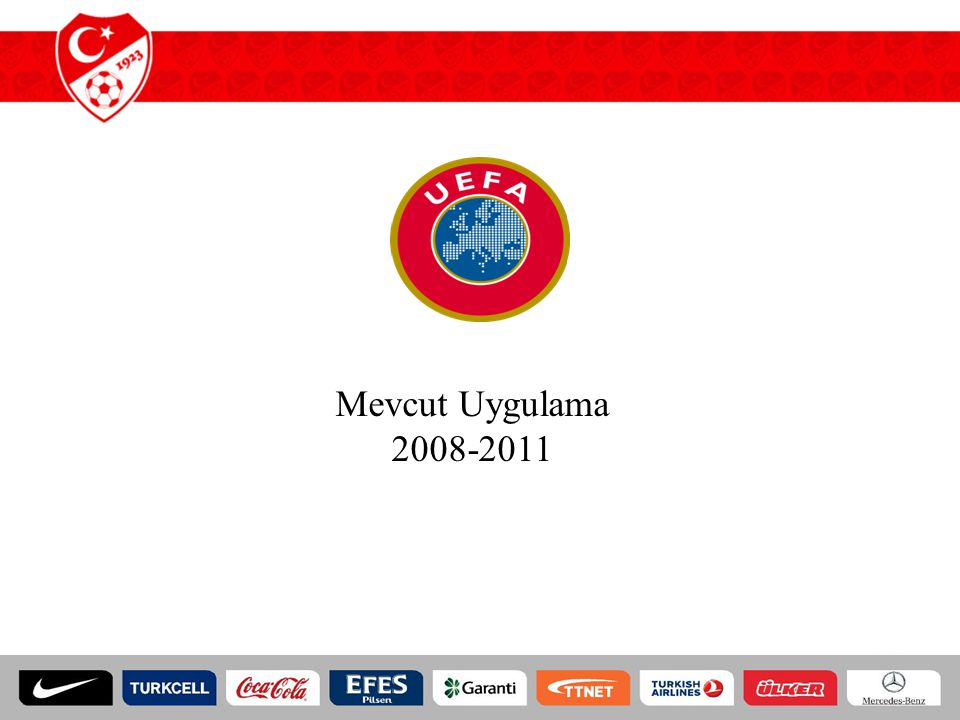 Mevcut Uygulama 2008-2011