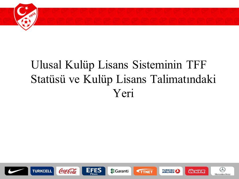 Ulusal Kulüp Lisans Sisteminin TFF Statüsü ve Kulüp Lisans Talimatındaki Yeri