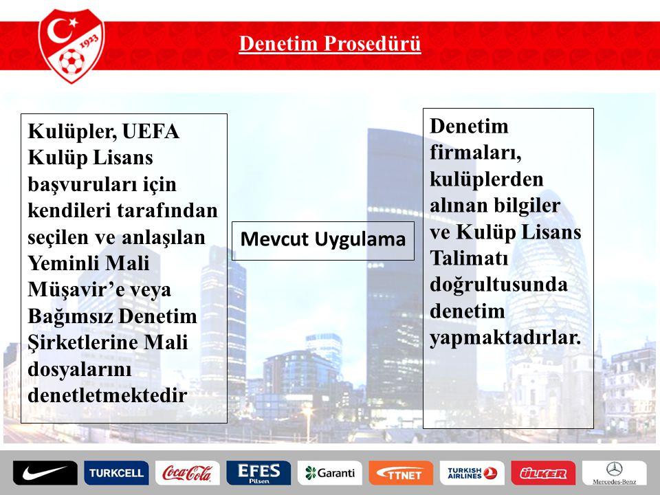 Mevcut Uygulama Kulüpler, UEFA Kulüp Lisans başvuruları için kendileri tarafından seçilen ve anlaşılan Yeminli Mali Müşavir'e veya Bağımsız Denetim Şi
