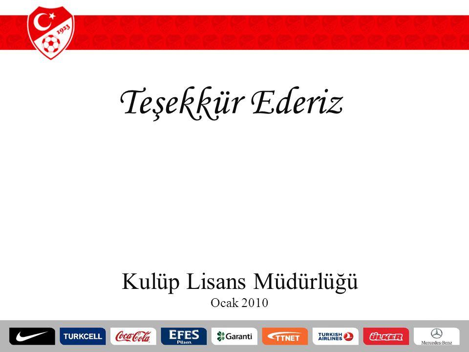 Teşekkür Ederiz Kulüp Lisans Müdürlüğü Ocak 2010