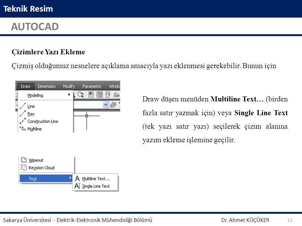 Teknik Resim AUTOCAD Dr. Ahmet KÜÇÜKER Sakarya Üniversitesi - Elektrik-Elektronik Mühendisliği Bölümü 11 Aynalama işleminden önce seçili geometrinin s