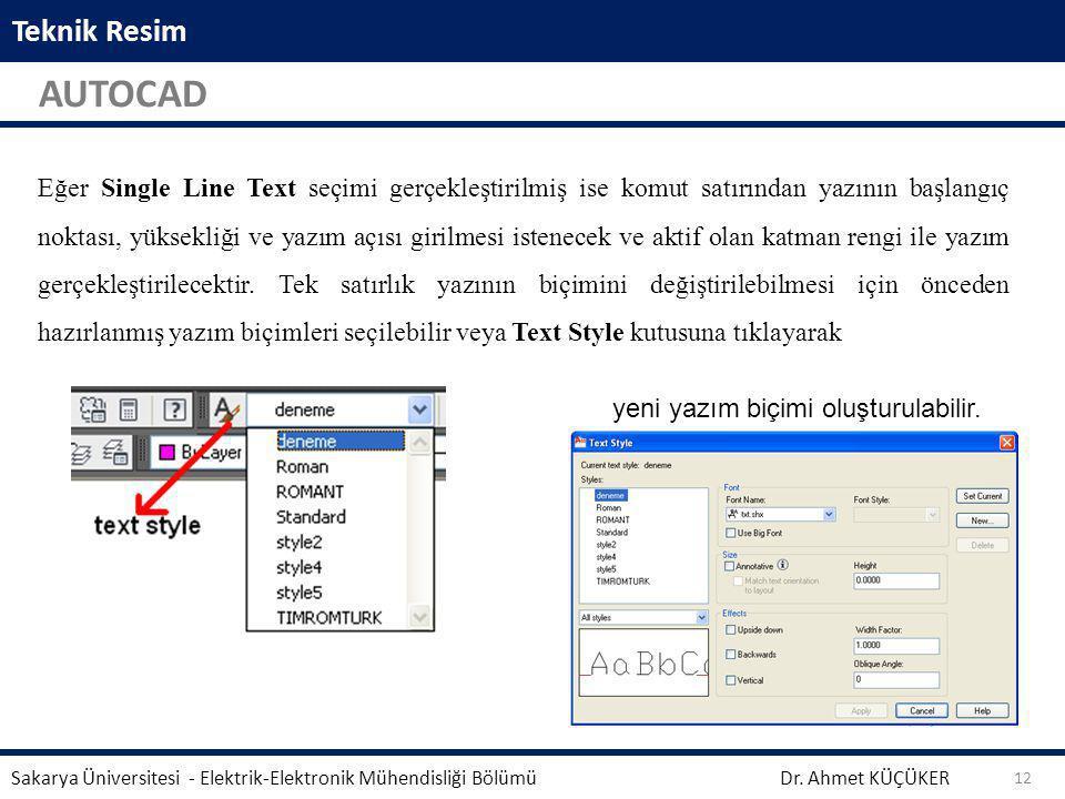 Teknik Resim AUTOCAD Dr. Ahmet KÜÇÜKER Sakarya Üniversitesi - Elektrik-Elektronik Mühendisliği Bölümü 12 Aynalama işleminden önce seçili geometrinin s