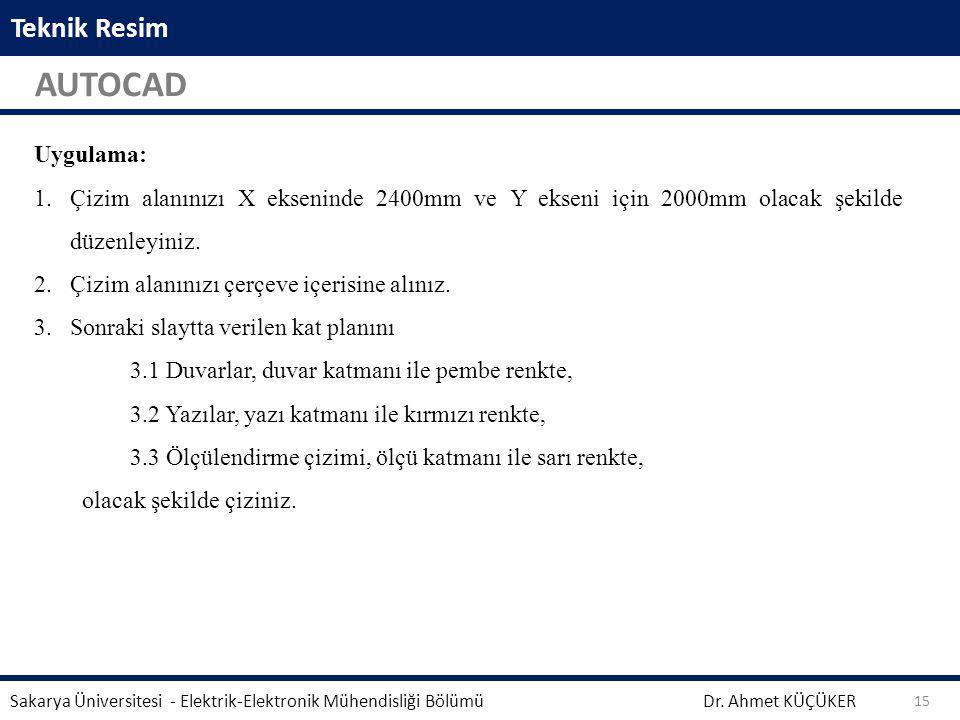 Teknik Resim AUTOCAD Dr. Ahmet KÜÇÜKER Sakarya Üniversitesi - Elektrik-Elektronik Mühendisliği Bölümü 15 Aynalama işleminden önce seçili geometrinin s