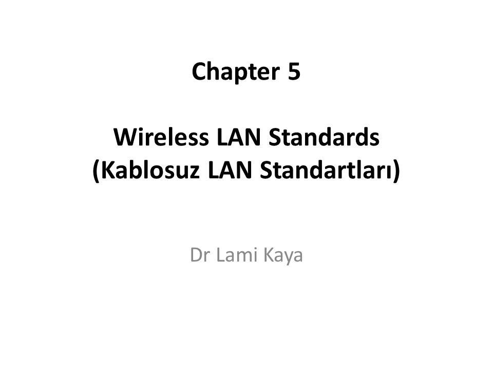 802.11n WLAN Standardı En yeni IEEE standardı 802.11g'i geliştirmek için planlandı – birden fazla kablosuz sinyal ve antenden faydalanılarak (MIMO teknolojisi) BW miktarı desteklenir – 802.11n araçları 802.11g gear ile uyumludur Veri hızı 54 Mbps ile 600 Mbps arasındadır 40 MHz kanal genişliğinde, dört uzamsal akım kullanımı Önceki Wi-Fi standartlarına göre daha iyi bir aralık sunar – artırılmış sinyal yoğunluğu sebebiyle