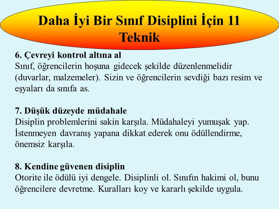 Daha İyi Bir Sınıf Disiplini İçin 11 Teknik 6. Çevreyi kontrol altına al Sınıf, öğrencilerin hoşuna gidecek şekilde düzenlenmelidir (duvarlar, malzeme
