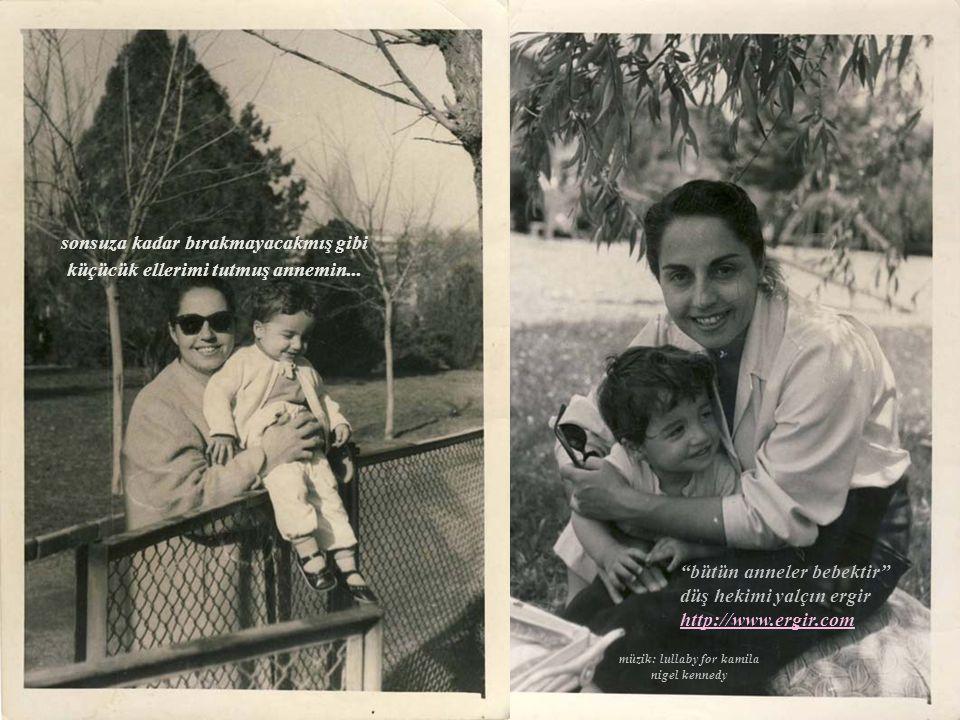 bütün anneler bebektir düş hekimi yalçın ergir http://www.ergir.com sonsuza kadar bırakmayacakmış gibi küçücük ellerimi tutmuş annemin...